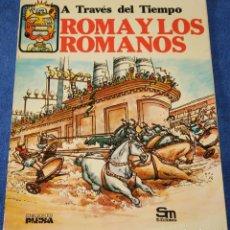Libros de segunda mano: ROMA Y LOS ROMANOS - A TRAVÉS DEL TIEMPO - PLESA - SM. Lote 133067086