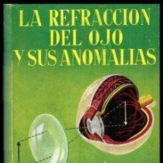Libros de segunda mano: B25 - LA REFRACCION DEL OJO Y SUS ANOMALIAS. GIL DEL RIO. OFTALMOLOGIA. OPTICA.. Lote 133080014