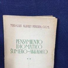 Libros de segunda mano: PENSAMIENTO IDIOMÁTICO SUMERO AKKADICO MAX LUIS ALDREY PEREIRA VOL1 SEGUNDA PARTE INTONSO. Lote 133082458