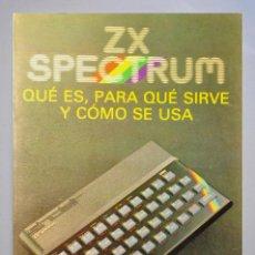Libros de segunda mano: LIBRO ZX SPECTRUM QUÉ ES, PARA QUÉ SIRVE Y CÓMO SE USA 1983.1ª EDIC.. Lote 133108358