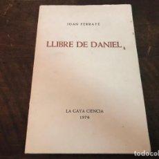 Libros de segunda mano: LIBRO LLIBRE DE DANIEL POR JOAN FERRATE . Lote 133136582