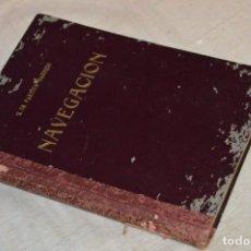 Libros de segunda mano: VINTAGE - ANTIGUO LIBRO - NAVEGACIÓN - PAREDES BARBUDO - AÑO 1951 - ENVÍO 24H. Lote 133146634