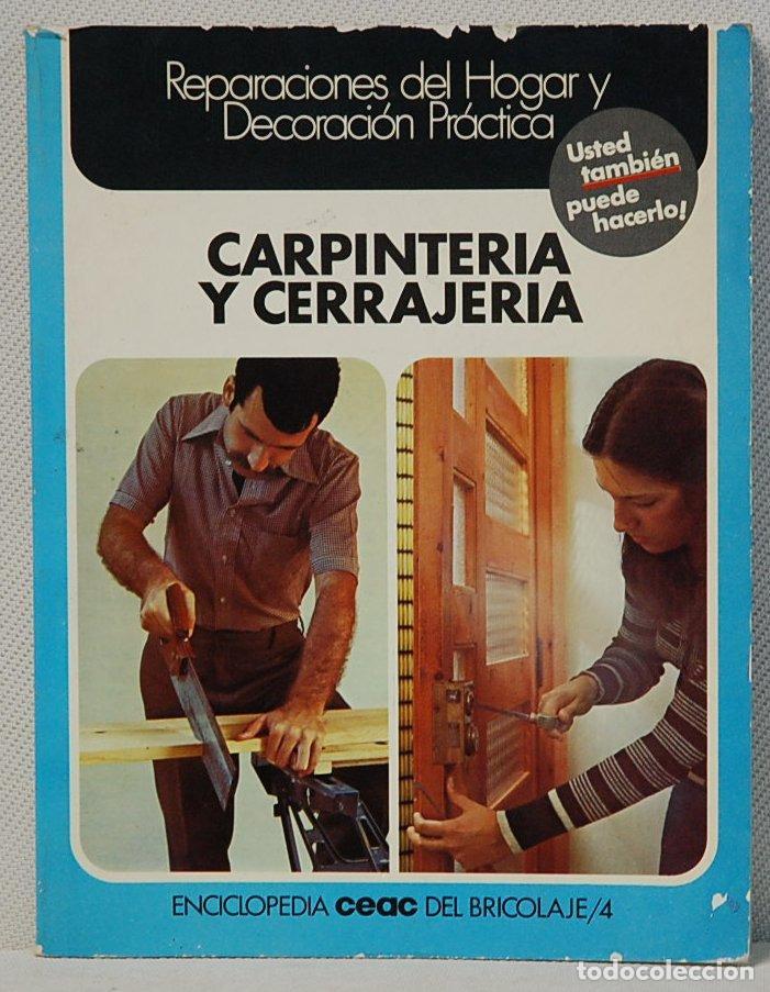 ENCICLOPEDIA CEAC DEL BRICOLAJE/4.-CARPINTERIA Y CERRAJERIA.EDICIONES CEAC.1976 (Libros de Segunda Mano - Ciencias, Manuales y Oficios - Otros)