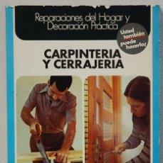 Libros de segunda mano: ENCICLOPEDIA CEAC DEL BRICOLAJE/4.-CARPINTERIA Y CERRAJERIA.EDICIONES CEAC.1976. Lote 133169430
