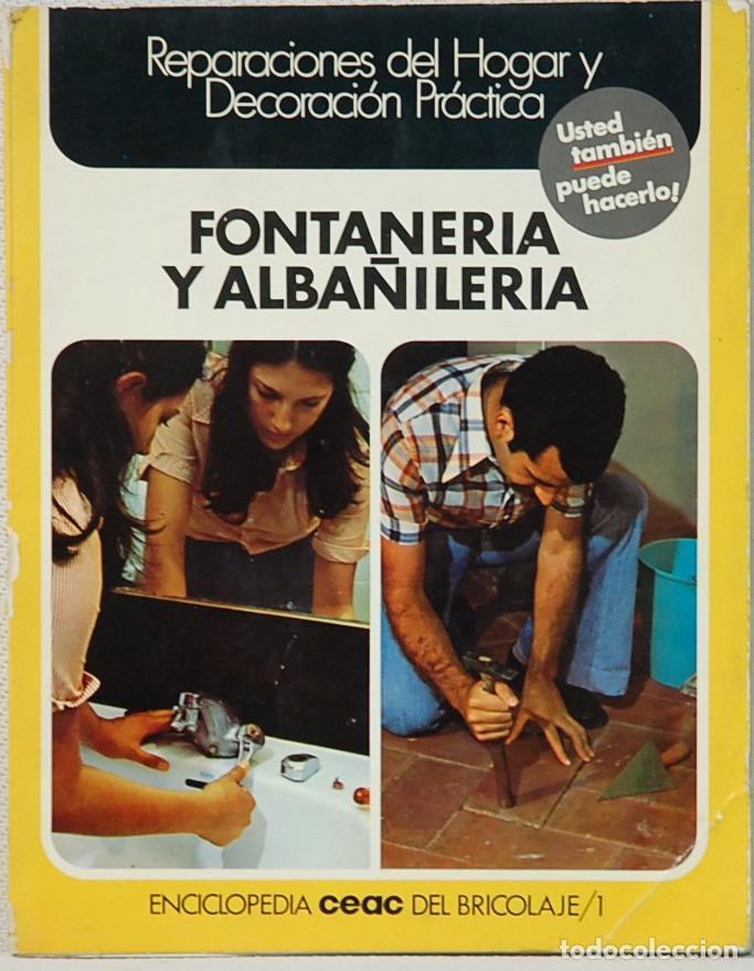 LMV - ENCICLOPEDIA CEAC DEL BRICOLAJE/1.-FONTANERIA Y ALBAÑILERIA.EDICIONES CEAC.1975 (Libros de Segunda Mano - Ciencias, Manuales y Oficios - Otros)