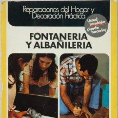 Libros de segunda mano: ENCICLOPEDIA CEAC DEL BRICOLAJE/1.-FONTANERIA Y ALBAÑILERIA.EDICIONES CEAC.1975. Lote 133169806