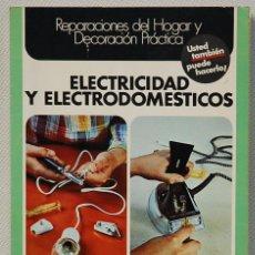 Libros de segunda mano: ENCICLOPEDIA CEAC DEL BRICOLAJE/2.-ELETRICIDAD Y LELCTRODOMESTICOS.EDICIONES CEAC.1977. Lote 133169942
