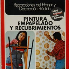 Libros de segunda mano: ENCICLOPEDIA CEAC DEL BRICOLAJE/3.-PINTURA,EMPAPELADO Y RECUBRIMIENTO.EDICIONES CEAC.1976. Lote 133170182