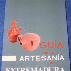 Libros de segunda mano: GUÍA DE LA ARTESANÍA DE EXTREMADURA - MINISTERIO DE INDUSTRIA Y ENERGÍA. Lote 133177682