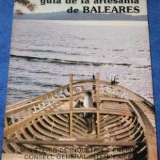 Libros de segunda mano: GUÍA DE LA ARTESANÍA DE BALEARES - MINISTERIO DE INDUSTRIA Y ENERGÍA. Lote 133177686