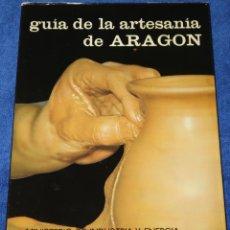 Libros de segunda mano: GUÍA DE LA ARTESANÍA DE ARAGÓN - MINISTERIO DE INDUSTRIA Y ENERGÍA. Lote 133177690