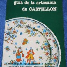 Libros de segunda mano: GUÍA DE LA ARTESANÍA DE CASTELLÓN - MINISTERIO DE INDUSTRIA Y ENERGÍA. Lote 133177830