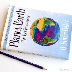 Libros de segunda mano: PLANET EARTH. THE VIEW FROM SPACE (JAMES BAKER) HARVARD UNIVERSITY, 1990, 190 PÁGS. TELA. Lote 133197846