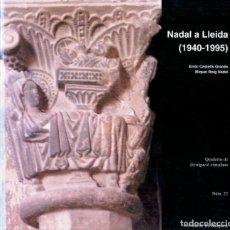 Libros de segunda mano: NADAL A LLEIDA (1940-1995). ENRIC CASTELLS GRANÉS, MIQUEL ROIG NADAL.. Lote 133201575