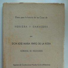 Livros em segunda mão: DATOS PARA LA HISTORIA DE LAS CASAS HERRERA Y SAAVEDRA. CORONEL PINTO DE LA ROSA. 1948. Lote 133211574