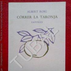 Libros de segunda mano: TUBAL ALBERT ROIG CORRER LA TARONJA 20 CM 1989 250 GRS. Lote 133213130