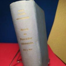 Libros de segunda mano: MANUAL DEL PESCADOR AFICIONADO (RÍO Y MAR) - BENITO SOLANES - SINTES, 1971. Lote 133213671