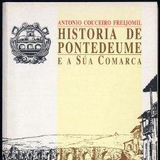 Libros de segunda mano: ANTONIO COUCHEIRO FREIJOMIL - HISTORIA DE PONTEDEUME E A SÚA COMARCA. Lote 133221270