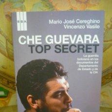 Libros de segunda mano: CHE GUEVARA TOP SECRET, DE MARIO JOSÉ CEREGHINO Y VINCENZO VASILE. RBA, 1ª EDICIÓN 2.008.. Lote 133245090