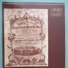 Libros de segunda mano: 1880 - 1980. EN CONMEMORACIÓN DE LOS PRIMEROS 100 AÑOS DE LA PLAZA DE TOROS PUERTO SANTA MARÍA. . Lote 133246714