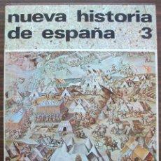 Libros de segunda mano: NUEVA HISTORIA DE ESPAÑA. MIGUEL AVILES FERNANDEZ. TOMO III. Lote 133330546