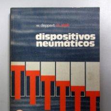 Libros de segunda mano: DISPOSITIVOS NEUMÁTICOS. W. DEPPERT, K. STOLL. ED. MARCOMBO/BOIXAREU 1978. ILUSTRADO.191 PÁGS.. Lote 133346402