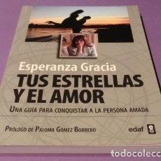 Libros de segunda mano: TUS ESTRELLAS Y EL AMOR - ESPERANZA GRACIA (NUEVO) - P.V.P EN LIBRERÍAS 15,00€ - ACABADO COMPRAR. Lote 133361294