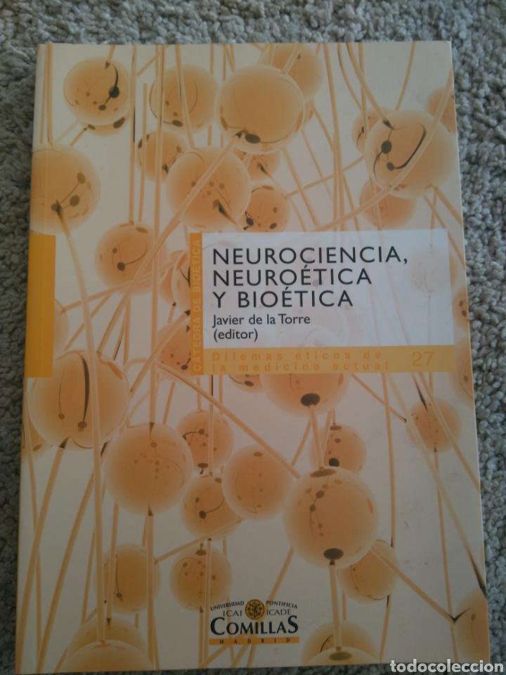 neurociencia neuroética y bioética. Javier De la Torre. ICAI ICADE Comillas segunda mano
