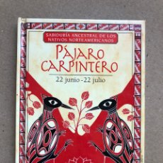 Libros de segunda mano: PÁJARO CARPINTERO (22 JUNIO - 22 JULIO), SABIDURÍA ANCESTRAL DE LOS NATIVOS NORTEAMERICANOS. KENNETH. Lote 133379657