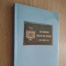 Libros de segunda mano: LAS NUEVAS CALLES DE OVIEDO. JOSE RAMON TEJO. 2005. + NOTICIA DEL PERIODICO . Lote 133386910
