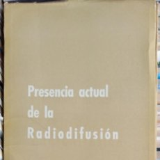 Libros de segunda mano: PRESENCIA ACTUAL DE LA RADIODIFUSIÓN. Lote 133392566