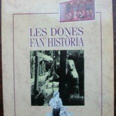 Libros de segunda mano: LES DONES FAN HISTORIA. . Lote 133425702