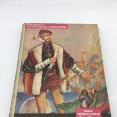 Libros de segunda mano: MAGALLANES Y EL CANO, COLEC. HISTORIA Y LEYENDA Nº 23, SERIE CONQUISTADORES , MOLINO, 1942. Lote 133448678