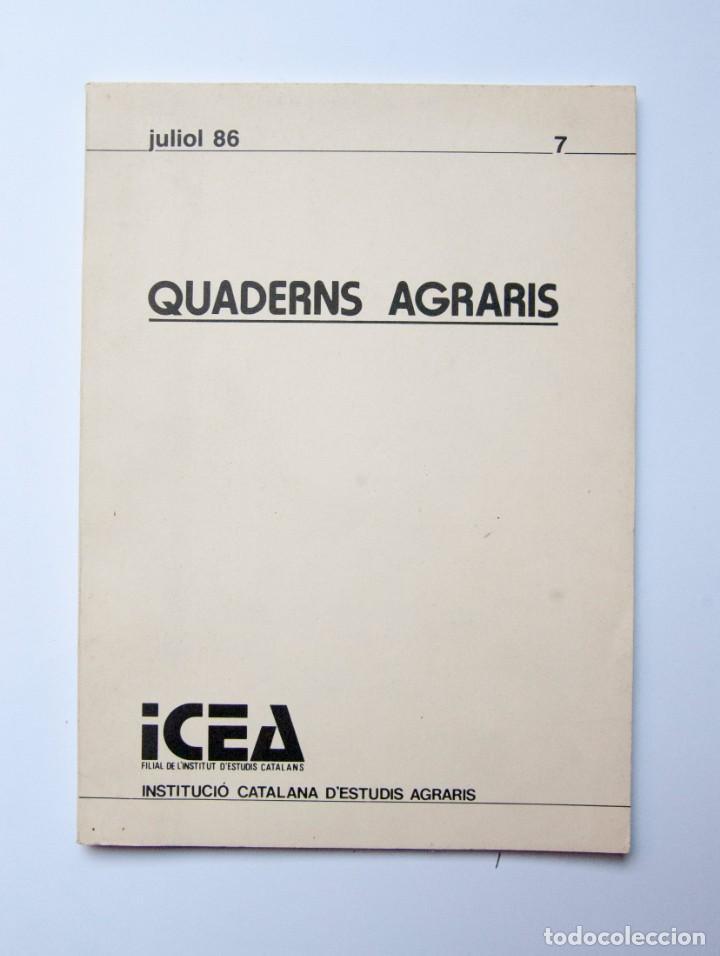 A187.- QUADERNS AGRARIS.- ICEA.- INSTITUCIÓ CATALANA D'ESTUDIS AGRARIS.- Nª 7.- JULIOL 86 (Libros de Segunda Mano - Ciencias, Manuales y Oficios - Otros)
