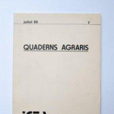 Libros de segunda mano: A187.- QUADERNS AGRARIS.- ICEA.- INSTITUCIÓ CATALANA D'ESTUDIS AGRARIS.- Nª 7.- JULIOL 86. Lote 133462526