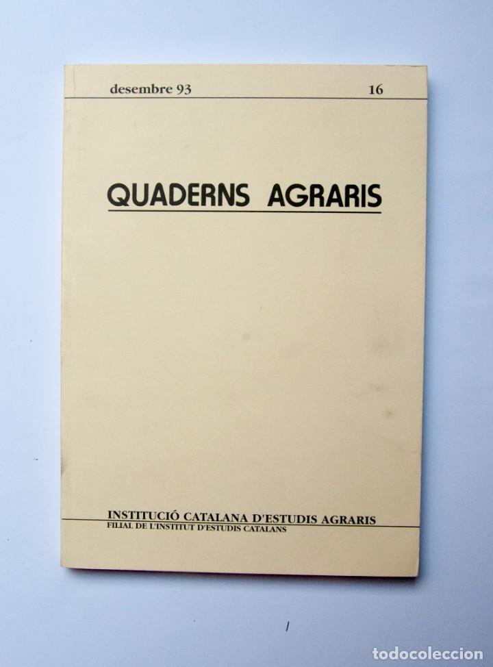 A188.- QUADERNS AGRARIS.- INSTITUCIÓ CATALANA D'ESTUDIS AGRARIS.- Nª 16.- DESEMBRE 93 (Libros de Segunda Mano - Ciencias, Manuales y Oficios - Otros)