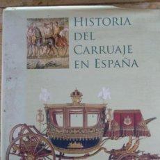 Libros de segunda mano: HISTORIA DEL CARRUAJE EN ESPAÑA DESDE LA ANTIGÜEDAD. Lote 195094278