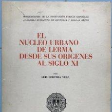 Livres d'occasion: EL NÚCLEO URBANO DE LERMA DESDE SUS ORÍGENES AL SIGLO XI - DEDICATORIA A REGINO SAINZ DE LA MAZA. Lote 133499194