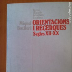 Libros de segunda mano: ORIENTACIONS I RECERQUES. SEGLE XII-XX. MIQUEL BATLLORI. Lote 133516822