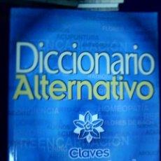 Libri di seconda mano: BIBLIOTECA AÑO CERO. DICCIONARIO ALTERNATIVO. CLAVES DE LA SALUD Y EL CRECIMIENTO INTERIOR. . Lote 133521578