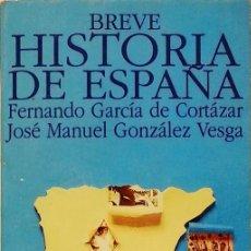 Libros de segunda mano: BREVE HISTORIA DE ESPAÑA - FERNANDO GARCÍA DE CORTÁZAR. Lote 133525114
