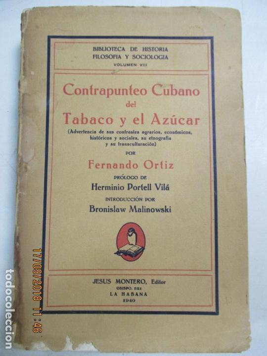 CONTRAPUNTEO CUBANO DEL TABACO Y EL AZÚCAR POR FERNANDO ORTIZ. 1ª EDICIÓN. 1940. LA HABANA (Libros de Segunda Mano - Historia - Otros)