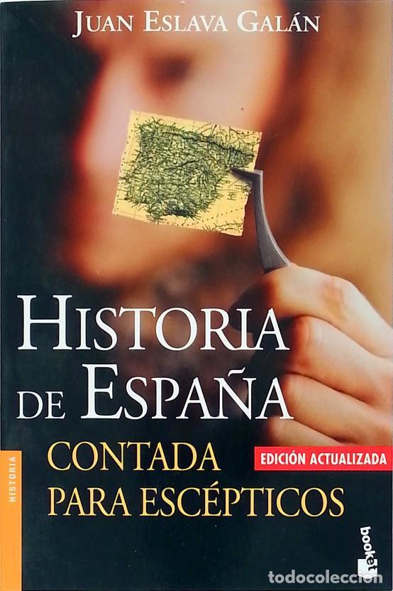 HISTORIA DE ESPAÑA CONTADA PARA ESCÉPTICOS – JUAN ESLAVA GALÁN (Libros de Segunda Mano - Historia - Otros)