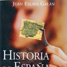 Libros de segunda mano: HISTORIA DE ESPAÑA CONTADA PARA ESCÉPTICOS – JUAN ESLAVA GALÁN. Lote 133533630
