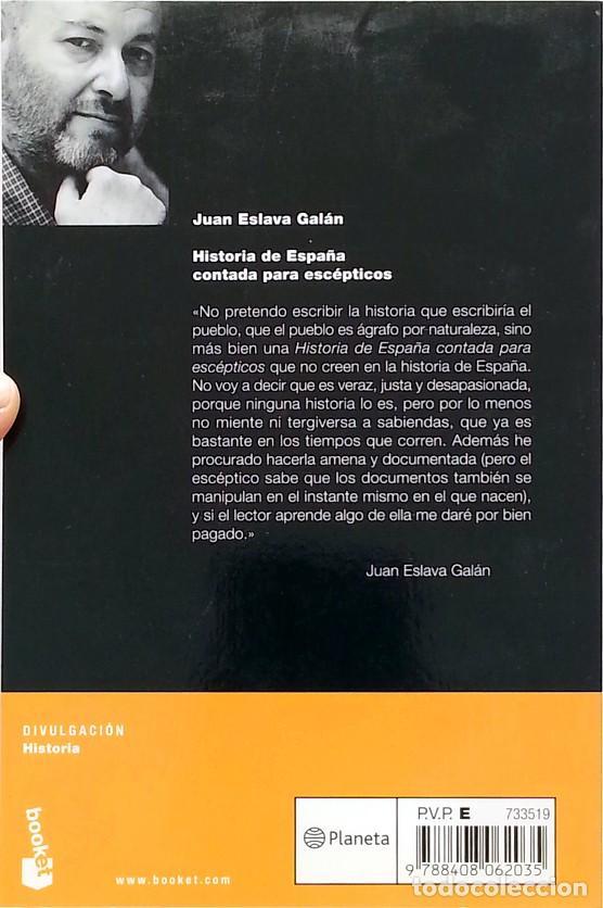 Libros de segunda mano: Historia de España contada para escépticos – Juan Eslava Galán - Foto 2 - 133533630