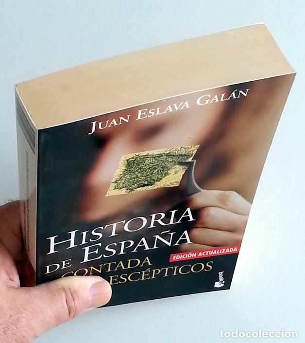 Libros de segunda mano: Historia de España contada para escépticos – Juan Eslava Galán - Foto 3 - 133533630