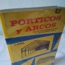 Libros de segunda mano: 64-PORTICOS Y ARCOS, VALERIAN LEONTOVICH, MEXICO 1974. Lote 136586917
