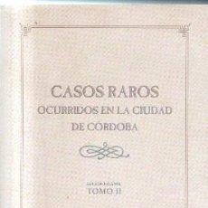 Libros de segunda mano: CASOS RAROS OCURRIDOS EN LA CIUDAD DE CORDOBA. TOMO II. A-LCORD-770. Lote 148180700