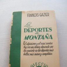 Libros de segunda mano: LOS DEPORTES DE MONTAÑA - FRANCOIS GAZIER - SALVAT EDITORES - BARCELONA (1956). Lote 133564146