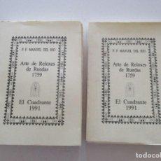 Libros de segunda mano: P. F. MANUEL DEL RÍO ARTE DE RELOXES DE RUEDAS. EDICIÓN FACSÍMIL DE LA DE 1759. DOS TOMOS. RM87833. Lote 133564470